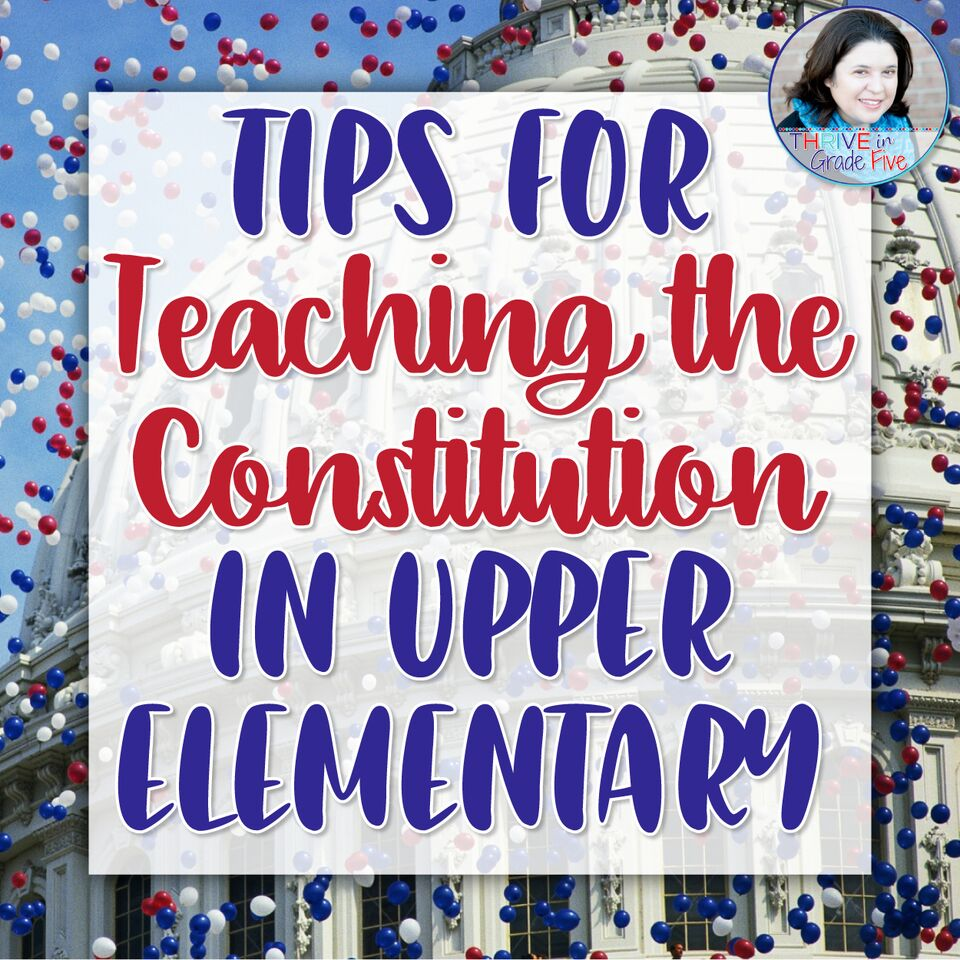 tips for teaching the constitution in upper elementary