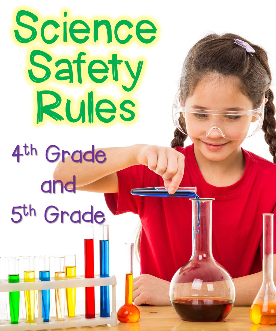 Science Safety Rules For 4th And 5th Graders Thrive In Grade Five